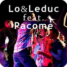 Lo & Leduc ft. Pacomé & Soundsgood