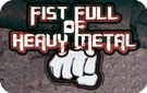 Fist Full of Heavy Metal